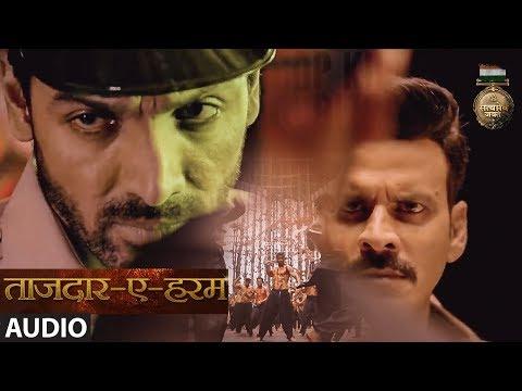 Tajdar E Haram Full Audio Song | Satyameva Jayate | John Abraham |  Manoj Bajpayee | Sajid Wajid |