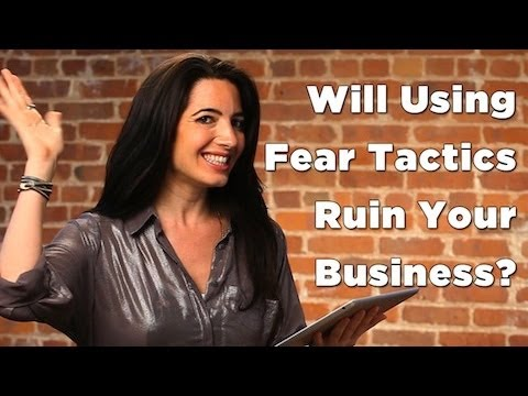 Will Using Fear Tactics Ruin Your Business?