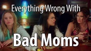 Video Everything Wrong With Bad Moms In 18 Minutes Or Less MP3, 3GP, MP4, WEBM, AVI, FLV Agustus 2018