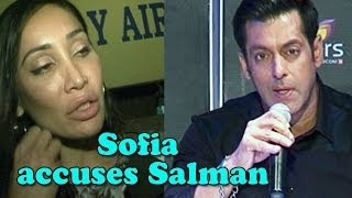Sofia Hayat accusing Salman Khan of being biased