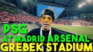 Video GREBEK STADION PSG x At MADRID x ARSENAL! 🔥 MP3, 3GP, MP4, WEBM, AVI, FLV Februari 2019