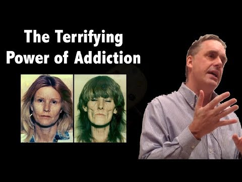 Jordan B Peterson: The Unbelievable Power of Drug Addiction