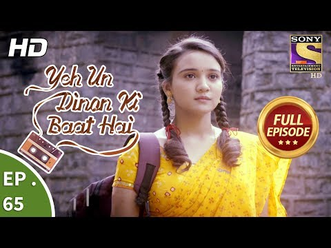 Yeh Un Dinon Ki Baat Hai - Ep 65 - Full Episode - 4th December, 2017
