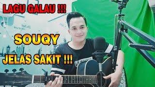 LAGU PALING GALAU !!!   SouQy - Jelas Sakit [Cover Version]