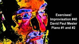Exercises! Session, Improvisation #40 -- David Paul Mesler (piano Duo)
