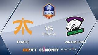 Fnatic vs VirtusPro ecs season 6 europe