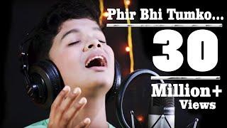 Video Mein Phir Bhi Tumko Chahunga By Satyajeet [Studio Version]. MP3, 3GP, MP4, WEBM, AVI, FLV Juni 2018