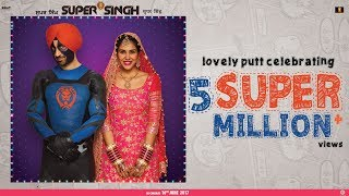 ਸੁਪਰ ਸਿੰਘ : Super Singh Official Trailer I Diljit Dosanjh I Sonam Bajwa I 16th June 2017