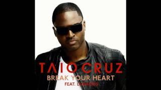Taio Cruz - Break Your Heart (feat. Ludacris) [HQ] {Lyrics}