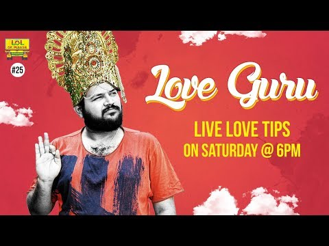 Love Guru || LIVE Love Tips on Saturday @ 6pm - Lol Ok Please