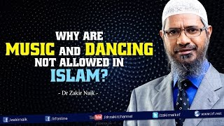 Video Why are Music and Dancing not allowed in Islam? by Dr Zakir Naik MP3, 3GP, MP4, WEBM, AVI, FLV Januari 2018