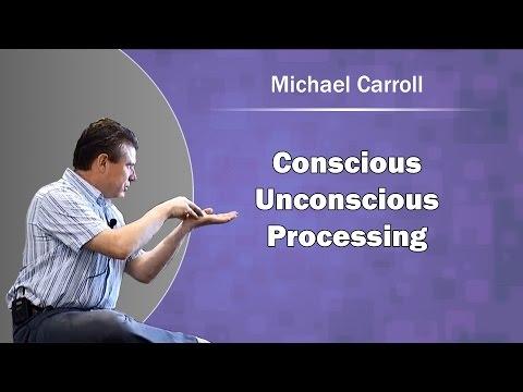 Conscious Unconscious Processing