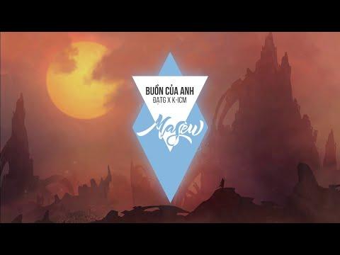 Video ĐạtG X K-ICM - Buồn Của Anh ( Masew Remix ) download in MP3, 3GP, MP4, WEBM, AVI, FLV January 2017