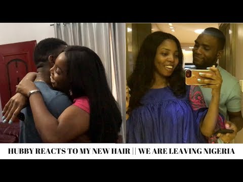 HUSBAND REACTS TO MY NEW HAIR || WE ARE LEAVING NIGERIA || SOLUTIONS VLOG #7