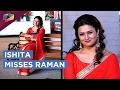 Ishita Misses Raman On Valentine's And Cries | Yeh Hai Mohobatein | Star Plus