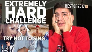 Video TRY NOT TO SING CHALLENGE (EXTREMELY HARD)(FUN FAIL) (Top Songs of 2017) MP3, 3GP, MP4, WEBM, AVI, FLV Januari 2018