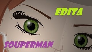 Video Souperman - Edita (Official animated video)