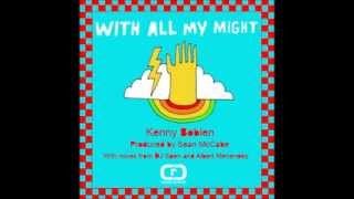 Kenny Bobien - With All My Might (Spen's Love Re Dub)
