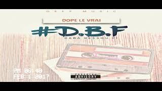 Dope Le Vrai D.B.F ( Prod By Rifou Beatz )