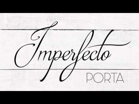 Letra Imperfecto Porta