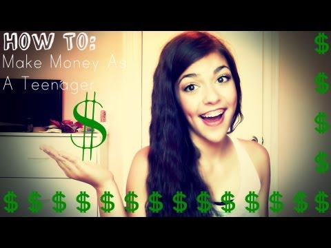 How To: Make Money As A Teenager