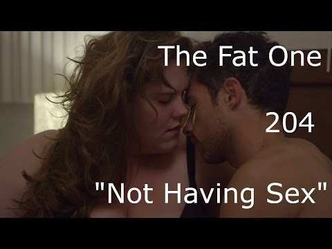 "The Fat One - 204 - ""Not Having Sex"""