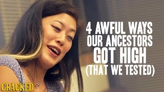 Video 4 Awful Ways Our Ancestors Got High (That We Tested!) - Cracked Goes There with Robert Evans MP3, 3GP, MP4, WEBM, AVI, FLV Desember 2018
