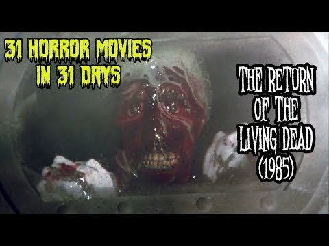 Return of the Living Dead (1985) - 31 Horror Movies in 31 Days