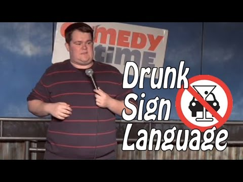 Comedy Time - Drunk Sign Language (Stand Up Comedy)
