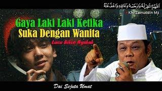 Video Lucu Gaya Laki Laki Kalau Suka Sama Wanita - Ceramah KH Zainuddin MZ MP3, 3GP, MP4, WEBM, AVI, FLV April 2019