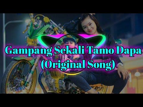 Gampang Sekali Tamo Dapa (Original Song)