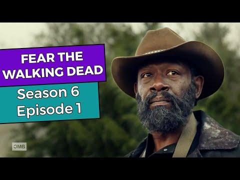 Fear The Walking Dead: Season 6 Episode 1 RECAP