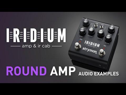 Arriva la novità più attesa: IRIDIUM di Strymon, Ultra High End Amp Modeler + IR