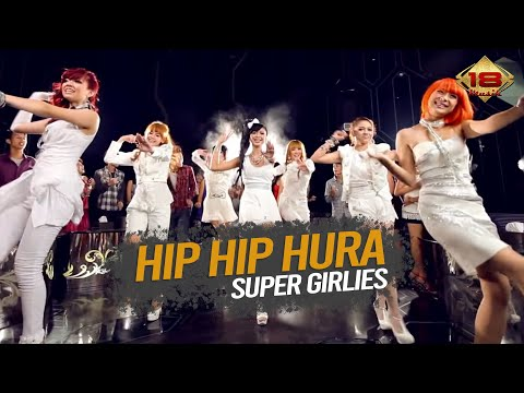 Super Girlies - Hip Hip Hura (Official Music Video)