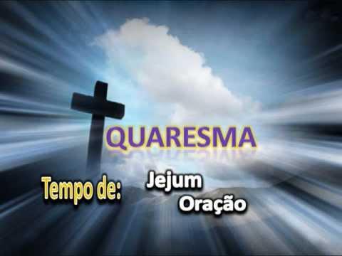 QUARESMA - 2012 - Tempo de Jejum, Ora��o, Solidariedade.