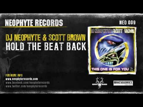 DJ Neophyte & Scott Brown - Hold The Beat Back