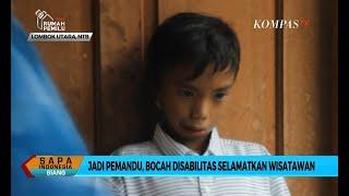 Video Mengenal Taufik, Bocah Disabilitas Penyelamat 22 Wisatawan saat Longsor Lombok MP3, 3GP, MP4, WEBM, AVI, FLV Maret 2019