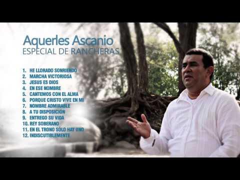 Aquerles Ascanio - Especial de Rancheras