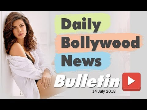 Latest Hindi Entertainment News From Bollywood | 14 July 2018