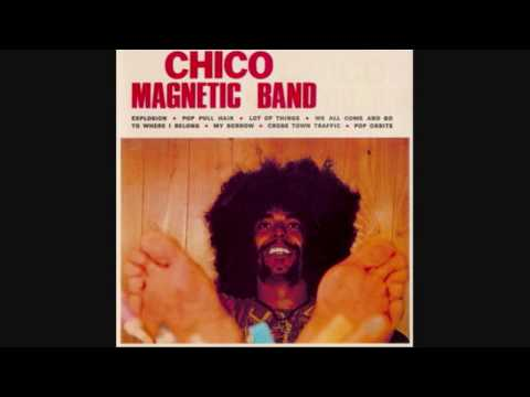 Chico Magnetic--Explosion online metal music video by CHICO MAGNETIC BAND