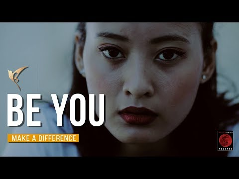 Be You  |  Make A Difference  || Blood Moon Productions || Motivational Film