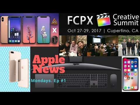 Apple News Monday #1 by M.I.K- FCPX Creative Summit, iMac Pro, iPhone X pre-order, iPhone X India,