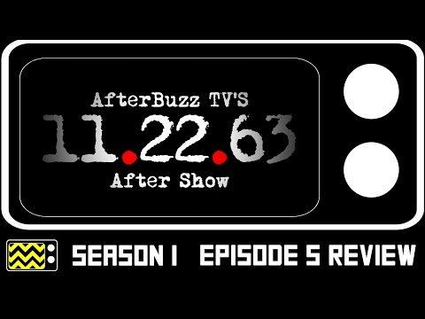 11.22.63 Season 1 Episode 5 Review & AfterShow | AfterBuzz TV
