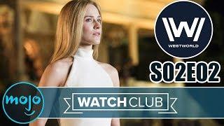 Westworld Season 2 Episode 2 BREAKDOWN - WatchClub