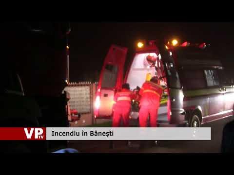 Incendiu în Bănești