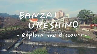 BANZAI URESHINO ~explore and discover~