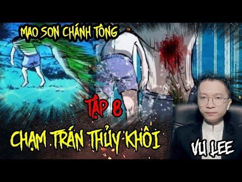 Mao Sơn Chánh Tông - CHẠM TRÁN THỦY KHÔI- Tập 8 - Vu Lee - Thời lượng: 24 phút.