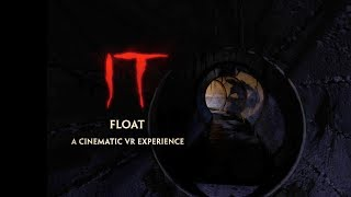 Video IT: FLOAT - A Cinematic VR Experience MP3, 3GP, MP4, WEBM, AVI, FLV Agustus 2017