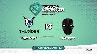 VGJ.Thunder vs Final Tribe, Super Major, game 1 [Jam, LighTofHeaveN]