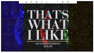 Bruno Mars - That's What I Like (Spanish Version) [Jeram from
